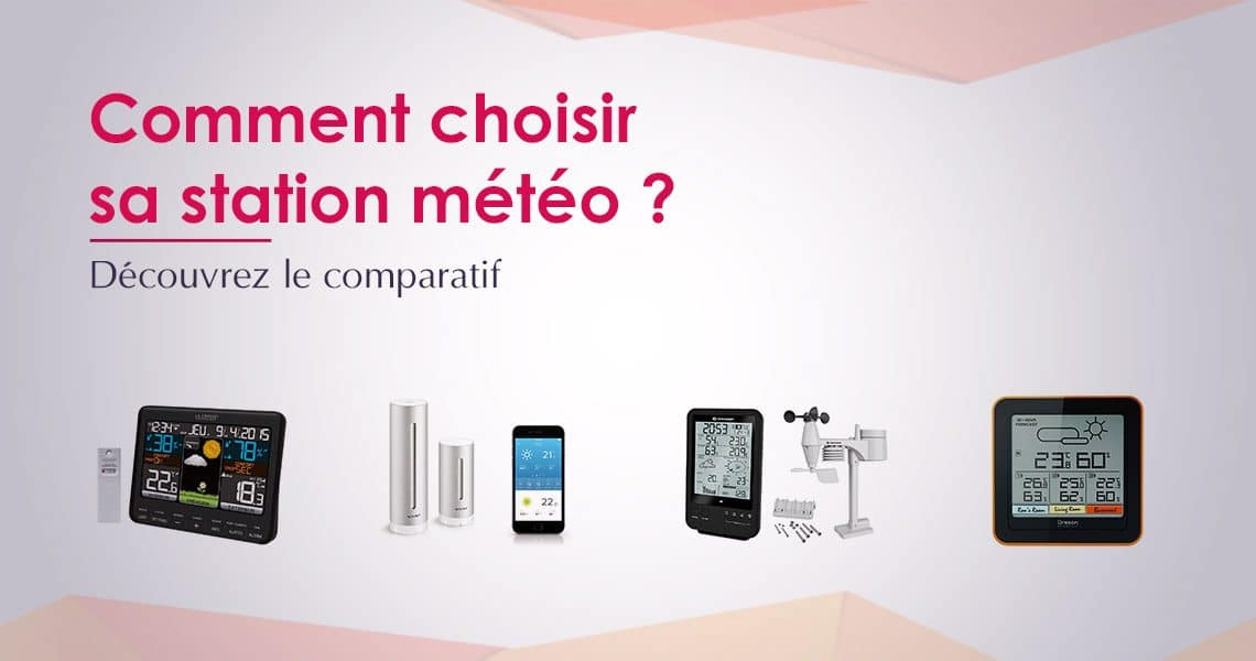Station Météo Avis Et Comparatif Pour Choisir Le Meilleur
