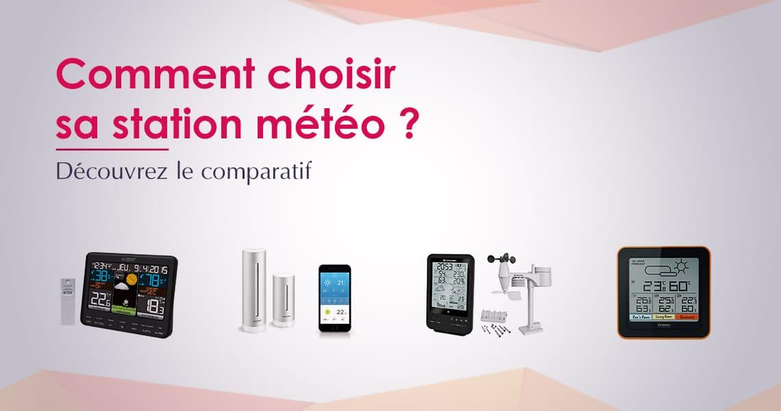 Station Météo : Avis et Comparatif pour Choisir le Meilleur