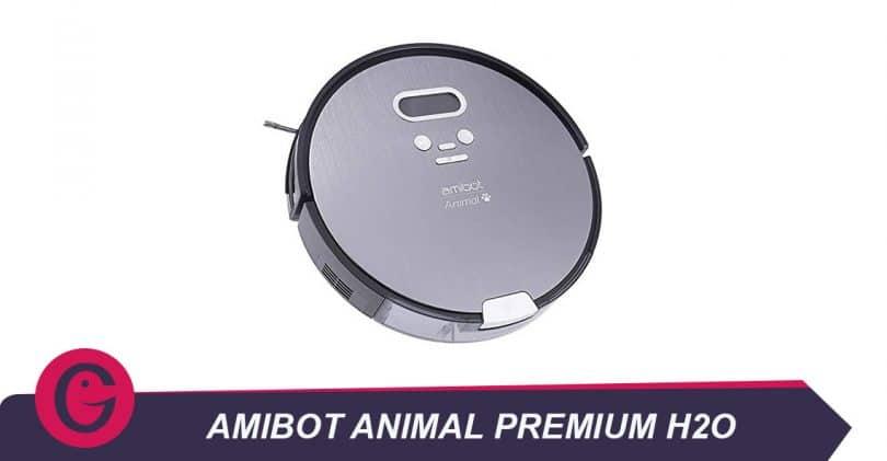 Comment entretenir sa maison avec Amibot Animal PremiumH2O